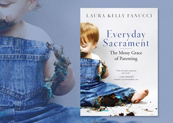 Book Review: Everyday Sacrament: The Messy Grace of Parenting by Laura Kelly Fanucci IMAGE