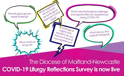 The Diocese of Maitland-Newcastle COVID-19 Liturgy Reflections Survey is now live IMAGE
