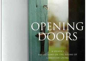 Opening Doors: a seeker's reflections on the rooms of Christian living IMAGE